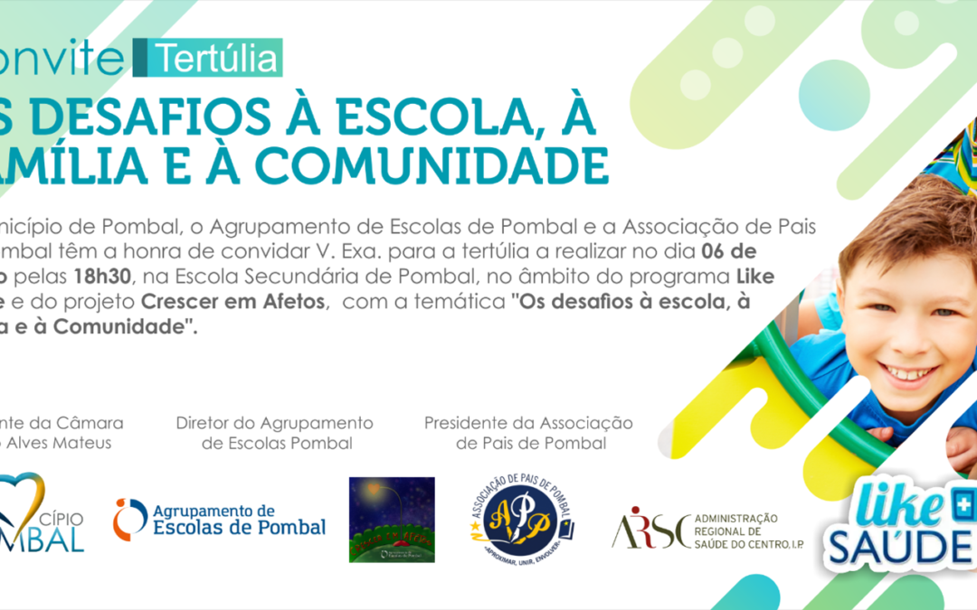 """TERTÚLIA """"DESAFIOS À ESCOLA, À FAMÍLIA E À COMUNIDADE"""
